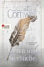Narren und Sterbliche eBook by Bernard Cornwell, Karolina Fell
