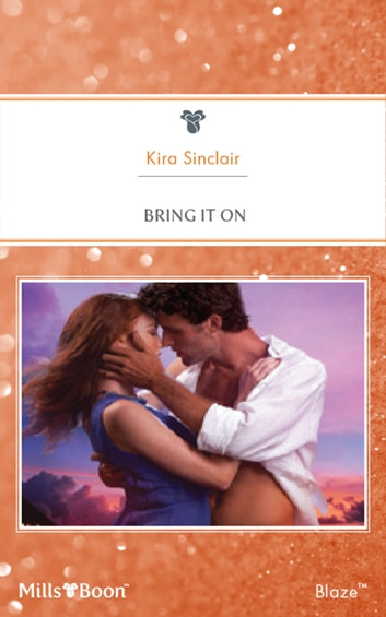 Bring It On ebook by Kira Sinclair