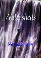 Watersheds ebook by Notlyn Sneam
