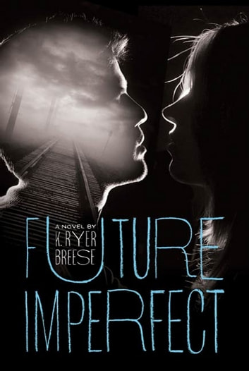 Future imperfect ebook by k ryer breese 9781429978194 rakuten future imperfect ebook by k ryer breese fandeluxe Ebook collections