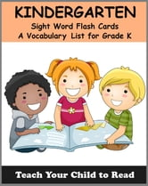KINDERGARTEN - Sight Word Flash Cards - A Vocabulary List for Kindergarteners ebook by Adele Jones