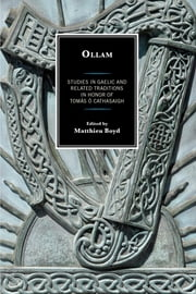 Ollam - A Festschrift for Tomás Ó Cathasaigh ebook by Matthieu Boyd,Anders Ahlqvist,Fergus Kelly,Patricia Kelly,Kim R. McCone,Damian McManus,Rory McTurk,Joseph Falaky Nagy,Ruairí Ó hUiginn,M. Katharine Simms,Liam Breatnach,Pádraig A. Breatnach,Morgan T. Davies,Aidan Doyle,Charlene M. Eska,Hugh Fogarty,William Gillies,Barbara Hillers,Sìm Innes,Aled Llion Jones,Catherine McKenna