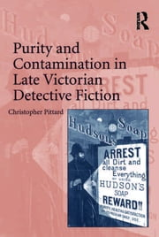 Purity and Contamination in Late Victorian Detective Fiction ebook by Christopher Pittard