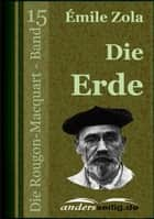 Die Erde - Die Rougon-Macquart - Band 15 ebook by Émile Zola