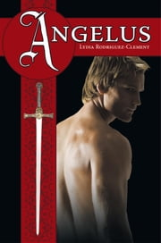 Angelus ebook by Lydia Rodriguez-Clement