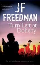 Turn Left at Doheny - A tough-edged crime novel set in Los Angeles ebook by J.F. Freedman