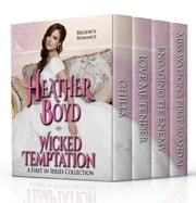 Wicked Temptation: A First in Series Regency Collection ebook by Heather Boyd