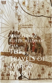 The Travels of Marco Polo I ebook by Marco Rustichello of Pisa