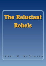 The Reluctant Rebels ebook by Jerry W. McDonald
