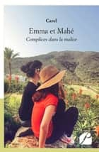Emma et Mahé - Complices dans la malice ebook by Carel