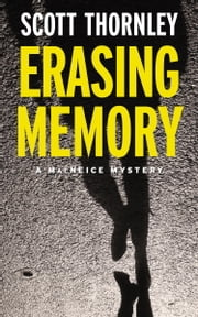 Erasing Memory ebook by Scott Thornley