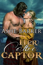 Her Celtic Captor ebook by Ashe Barker