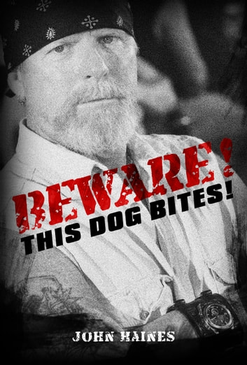 Beware! This Dog Bites! ebook by John Haines