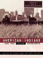 American Indians and the Urban Experience ebook by Kurt Peters,Susan Lobo