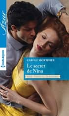 Le secret de Nina ebook by Carole Mortimer