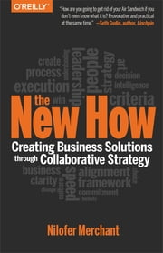 The New How [Paperback] - Creating Business Solutions Through Collaborative Strategy ebook by Nilofer Merchant