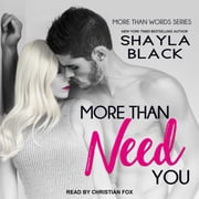 More Than Need You audiobook by Shayla Black