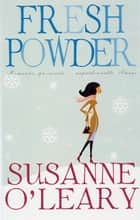 Fresh Powder ebook by Susanne O'Leary
