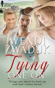 Tying One On ebook by Wendi  Zwaduk