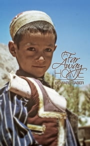 A Far Away Home ebook by Howard Faber