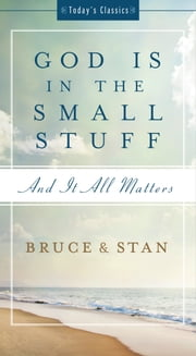 God Is in the Small Stuff - and it all matters ebook by Bruce Bickel,Stan Jantz