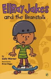 EllRay Jakes and the Beanstalk ebook by Sally Warner,Brian Biggs