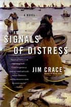 Signals of Distress ebook by Jim Crace