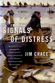 Signals of Distress - A Novel ebook by Jim Crace