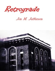 Retrograde ebook by Jon M. Jefferson