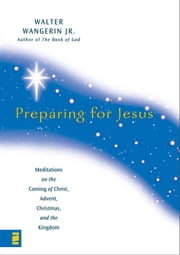 Preparing for Jesus ebook by Walter Wangerin Jr.