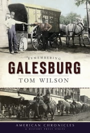 Remembering Galesburg ebook by Tom Wilson