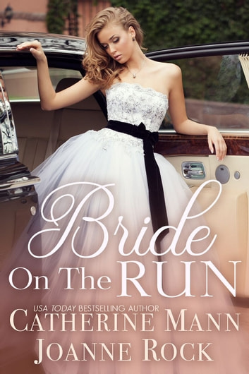 Bride on the Run ebook by Catherine Mann,Joanne Rock