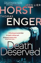Death Deserved ebook by Thomas Enger, Jørn Lier Horst, Anne Bruce