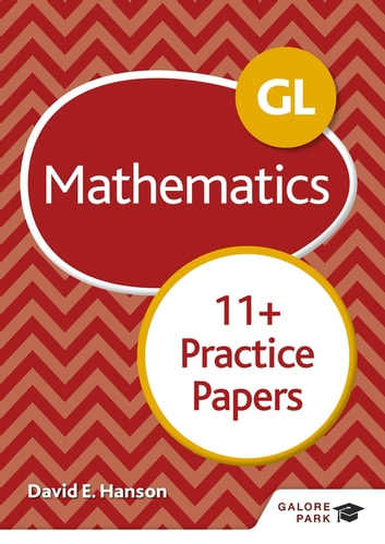 GL 11+ Mathematics Practice Papers ebook by David E Hanson