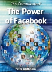 The power of Facebook ebook by Peter Olsthoorn