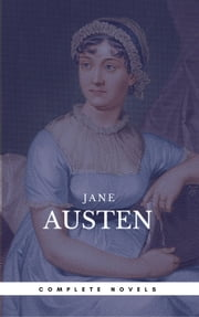 Austen, Jane: The Complete Novels (Book Center) (The Greatest Writers of All Time) ebook by Jane Austen