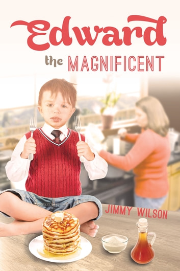 Edward the Magnificent ebook by Jimmy Wilson