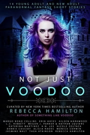Not Just Voodoo ebook by Rebecca Hamilton, Jasmine Walt, Thea Atkinson,...