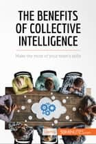 The Benefits of Collective Intelligence - Make the most of your team's skills ebook by 50MINUTES