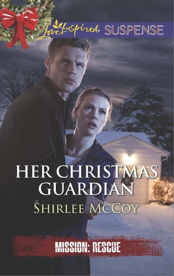 Her Christmas Guardian (Mills & Boon Love Inspired Suspense) (Mission: Rescue, Book 2) ebook by Shirlee McCoy
