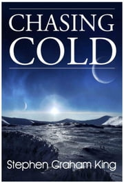 Chasing Cold ebook by Stephen Graham King