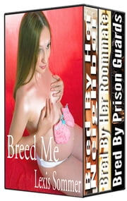 Breed Me: 3 Stories ebook by Lexis Sommer