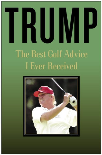 Trump: The Best Golf Advice I Ever Received ebook by Donald J. Trump