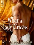 What a Lady Craves ebook by Ashlyn Macnamara