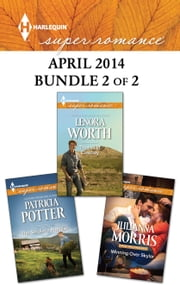 Harlequin Superromance April 2014 - Bundle 2 of 2 - An Anthology ebook by Julianna Morris, Patricia Potter, Lenora Worth