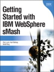Getting Started with IBM WebSphere sMash ebook by Ron Lynn,Karl Bishop,Brett King