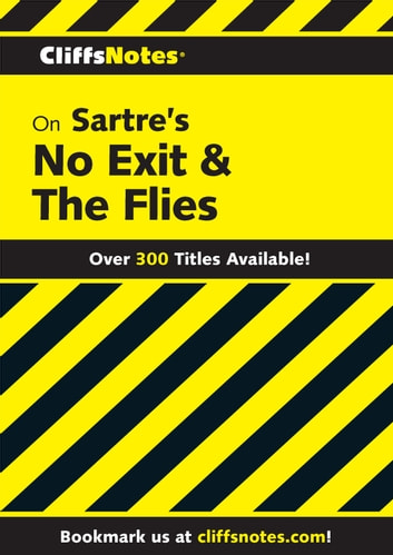 CliffsNotes on Sartre's No Exit & The Flies ebook by W John Campbell