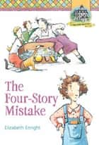 The Four-Story Mistake eBook by Elizabeth Enright, Elizabeth Enright