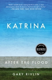 Katrina - After the Flood ebook by Gary Rivlin
