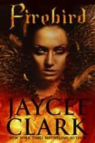 Firebird ebook by Jaycee Clark